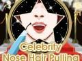 Spēle Celebrity Nose Hair Pulling