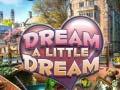 Hra Dream a Little Dream