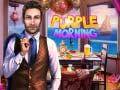 Spēle Purple Morning