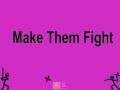 Hry Make Them Fight