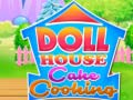 Játék Doll House Cake Cooking