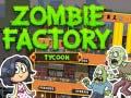 Игра Zombie Factory Tycoon