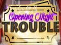 Ойын Opening Night Trouble