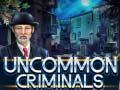Ігра Uncommon Criminals