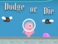 Ігра Dodge Or Die