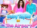 Игра Baby Taylor In The Airport