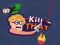 Ігра Kill that