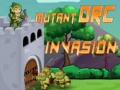 Ігра  Mutant Orc Invasion