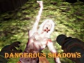 Ігра Dangerous Shadows