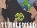 Ігра Tumbleweed