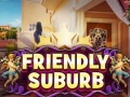 Ігра Friendly suburb