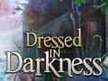 Ігра Dressed in Darkness