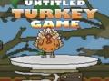 Ігра Untitled Turkey game