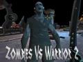 Ігра Zombies Vs Warrior 2
