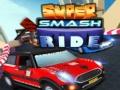 Oyunu Super Smash Ride