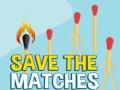Oyunu Save the Matches