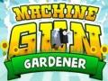 Игра Machine Gun Gardener