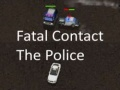 Spēle Fatal Contact The Police