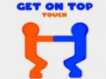 Игра Get On Top Touch