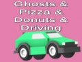 Oyunu Ghosts & Pizza & Donuts & Driving