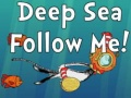 Igra Deep Sea Follow Me!