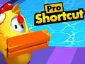 Ойын Pro Shortcut
