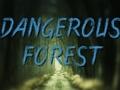 খেলা Dangerous Forest